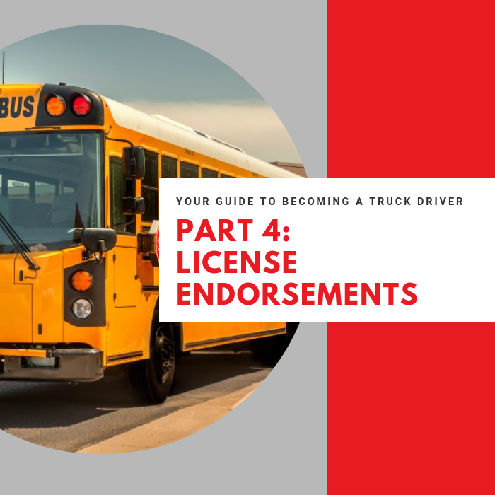 "graphic with image of bus and text that reads ""Your Guide to Becoming a Truck Driver. Part 4: License Endorsements"""