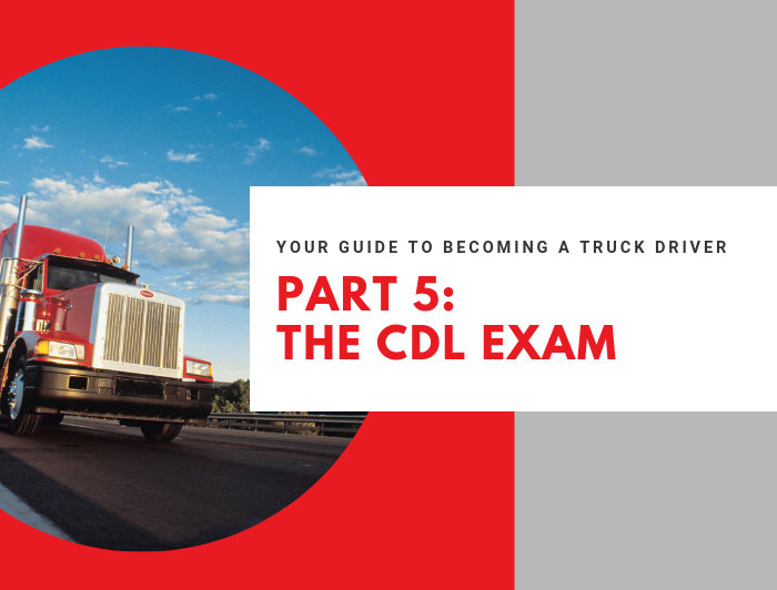 "graphic with image of truck and text that reads ""Your Guide to Becoming a Truck Driver. Part 1: The CDL Exam"""